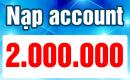 Nạp Account 2 triệu