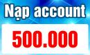 Nạp Account 500k
